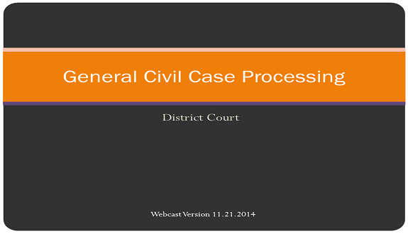 District Court Case Processing:  General Civil